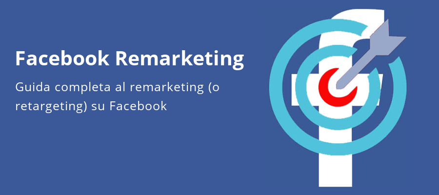 Come fare remarketing su Facebook